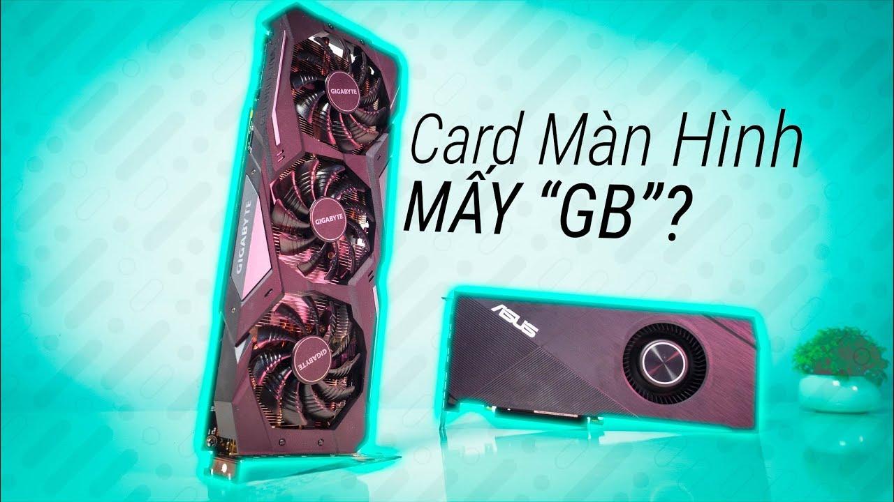 """Card Màn Hình Mấy """"GB"""" Là Đủ Chơi Game?"""