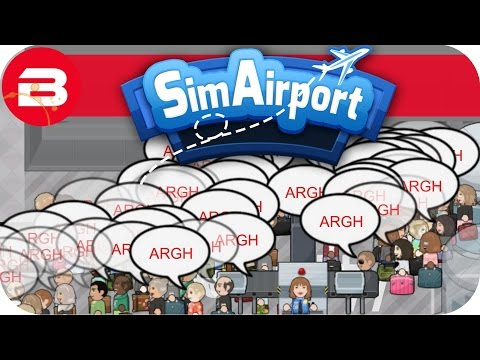 SIM AIRPORT Gameplay - PEOPLE PANIC!!! Lets Play SIMAIRPORT Alpha #3