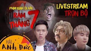 [Livestream 2018] Phim RẰM THÁNG 7 - Anh Đức, Trấn Thành, Kiều Minh Tuấn, La Thành, Hoàng Phi