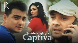Tohirbek Boboyev - Captiva | Тохирбек Бобоев - Каптива