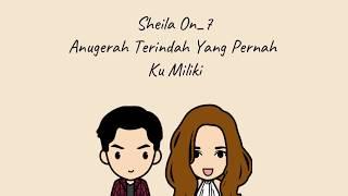 Sheila on 7 - Anugerah terindah yg pernah kumiliki ( Lirik & Video Animasi)