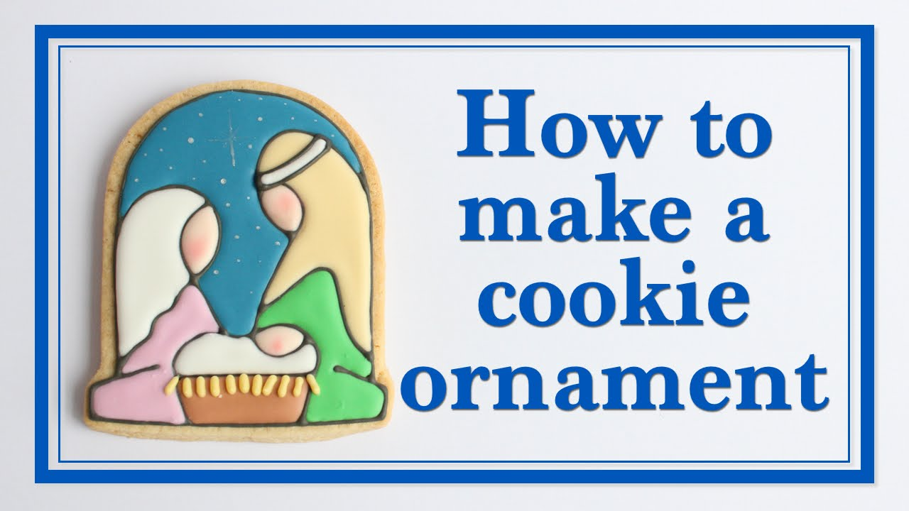 How To Make A Christmas Cookie Ornament  Easy Nativity Cookie