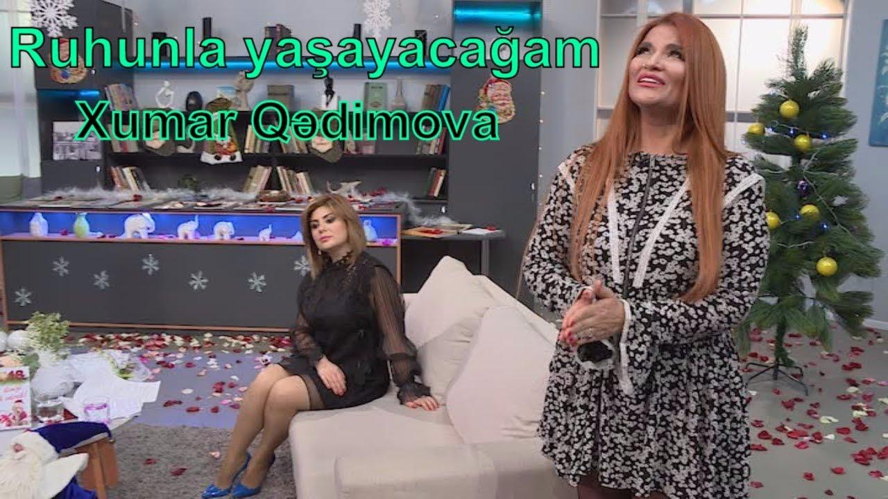 Xumar Qədimova - Ruhunla Yaşayacağam