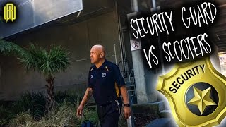 SECURITY GUARD VS SCOOTERS!