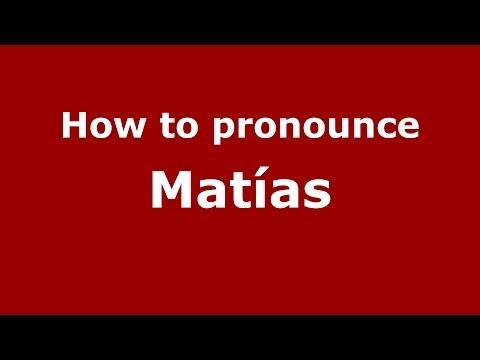 How to pronounce Matías (Spanish/Argentina) - PronounceNames.com