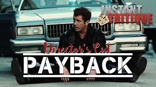 Instant Critique - Payback : The Director's Cut
