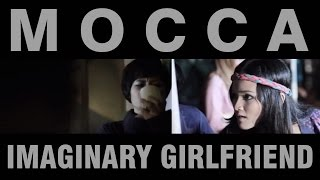 [3.83 MB] Mocca - Imaginary Girlfriend (Official Music Video)