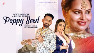 New Punjabi Songs 2020 | PoppySeed | Love Dhillon | Deepak Dhillon | Gur Sidhu | Latest Songs 2020