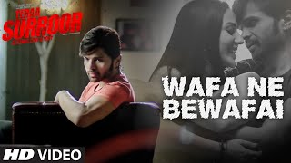 Wafa Ne Bewafai Video Song - Teraa Surroor