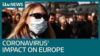 How coronavirus is having a serious impact across Europe | ITV News