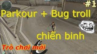 Bình Luận CF [ Trò Chơi Mới Bựa ] #1 : Parkour + Bug Troll Chiến Binh Siêu Hài - Trúc Anh Nhân Anh
