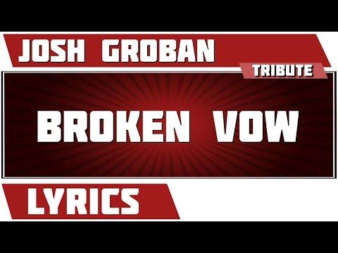 Broken Vow - Josh Groban tribute - Lyrics