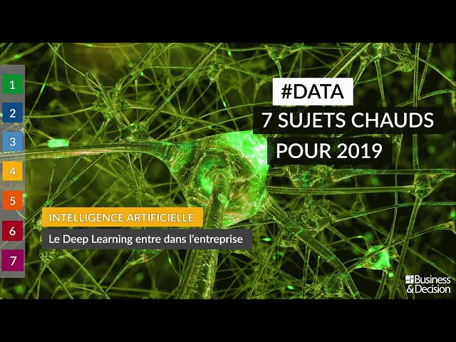 #Data : 7 sujets chauds pour 2019 - 4. IA : le Deep Learning entre dans l'entreprise