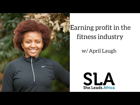 She Leads Africa Webinar with April Laugh: Earning profit in the fitness industry