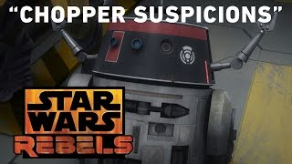 Chopper Suspicions: Double Agent Droid Preview | Star Wars Rebels