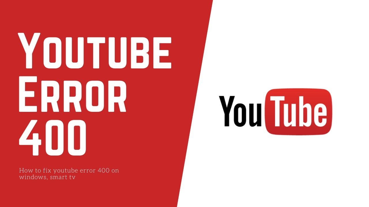 Youtube Error 400 Bad Request How To Fix Error 400 On Youtube In Chrome Updated 2020 Youtube