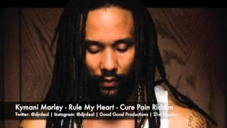 Kymani Marley - Rule My Heart - Cure Pain Riddim - February 2016