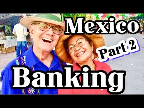 Part 2 Banking In Mexico, Documents, Passport, social security , Guadalajara, Cancun, Mazatlan,