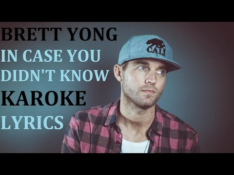 BRETT YOUNG - IN CASE YOU DIDN'T KNOW KARAOKE COVER LYRICS