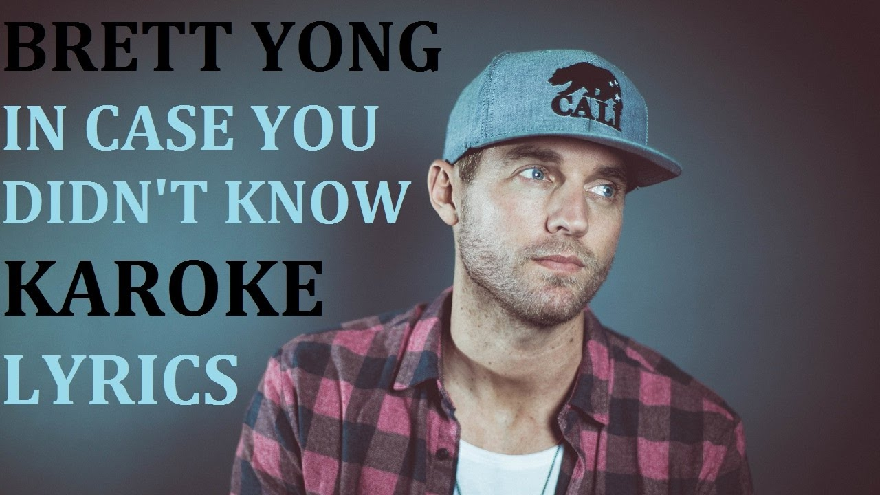 BRETT YOUNG - IN CASE YOU DIDN'T KNOW KARAOKE COVER LYRICS - YouTube