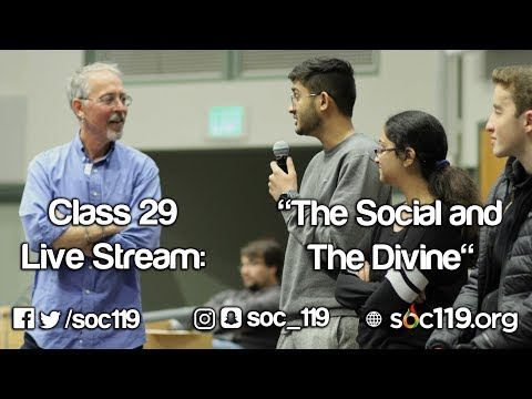 Soc 119 Live Stream - Class #29: The Social And The Divine