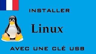 [FR] Comment installer linux sur votre ordinateur avec une clé usb