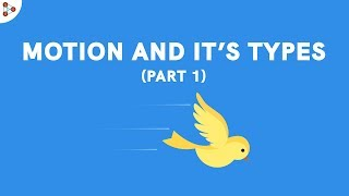 Motion and its Types - Part 1 -