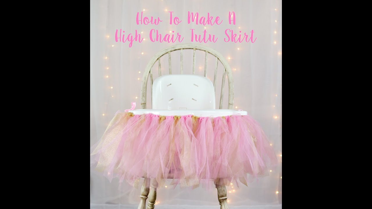 high chair tutu outdoor wicker chairs how to make a skirt youtube