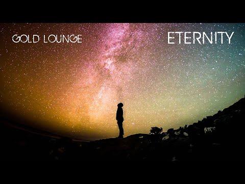 Lounge music - Gold Lounge - Eternity ( chillout -lounge)