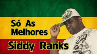 Siddy Ranks - Só As Melhores _ The Best Of Reggae _ Greatest Hits Reggae 《Reggae Recordações》