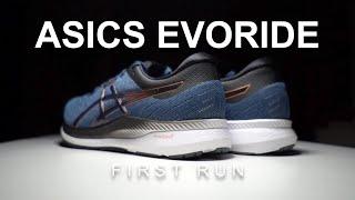 Asics Evoride - First Run