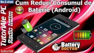 Cum Reduci Consumul de Baterie (Android)