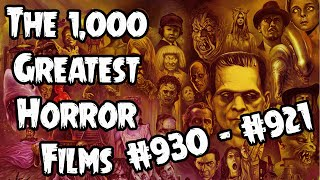 The 1,000 Greatest Horror Films (#930 - #921)