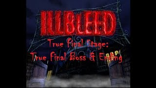 "「Illbleed」 Ept ~ ""Stage 07: True Final Boss & True Ending"""