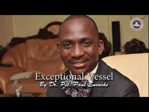 Exceptional Vessel by  Dr Pst Paul Enenche