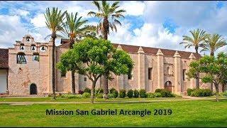 Mission San Gabriel Arcangel 2019