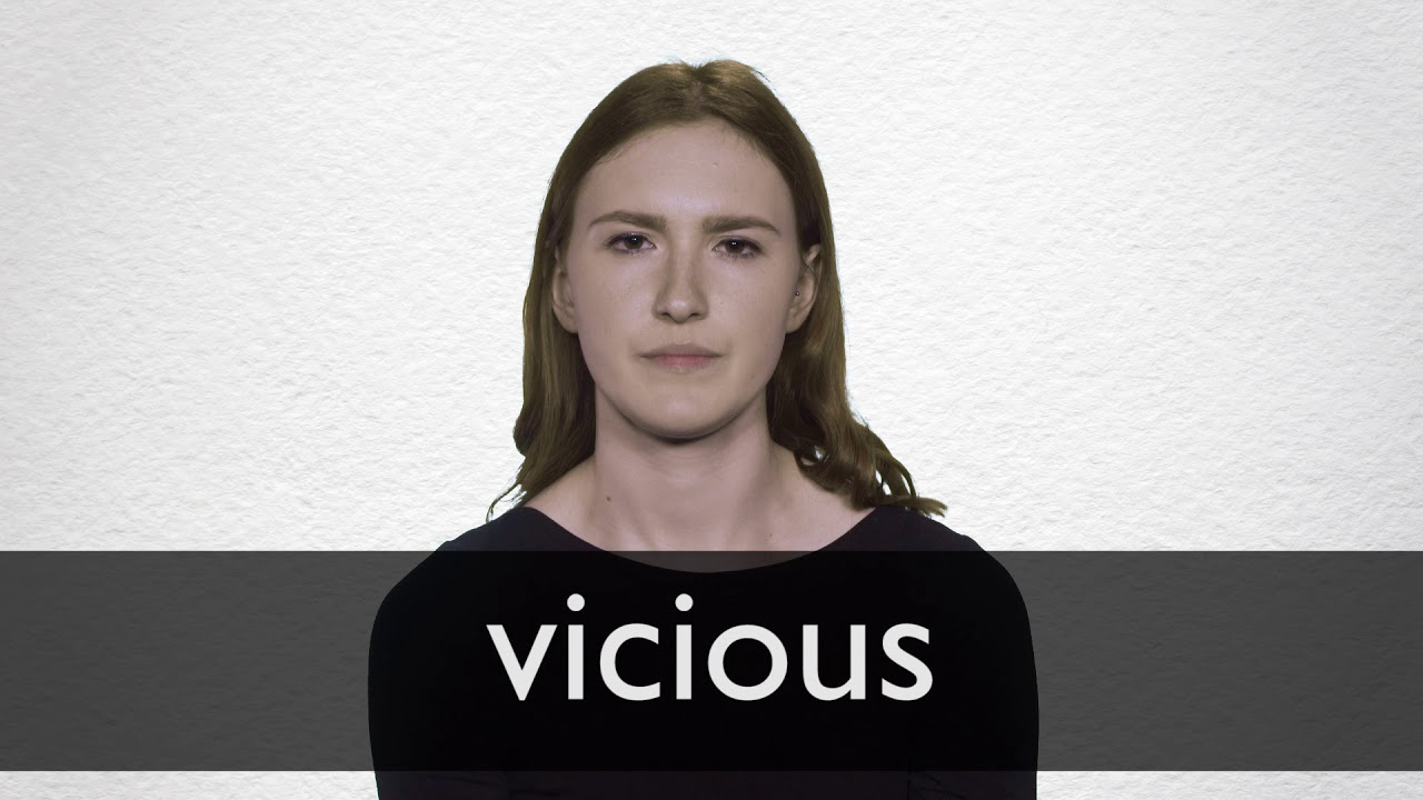 How to pronounce VICIOUS in British English