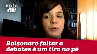 Bolsonaro faltar a debates e sabatinas pode ser um tiro no pé | Vera Magalhães
