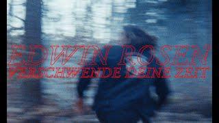 Edwin Rosen - Verschwende deine Zeit (Official Video)