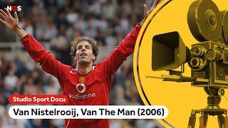 Ruud van Nistelrooij, Van The Man | Studio Sport Docu | NOS Sport