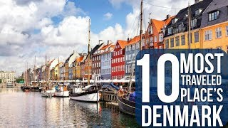 Top 10 Places To Visit In DENMARK