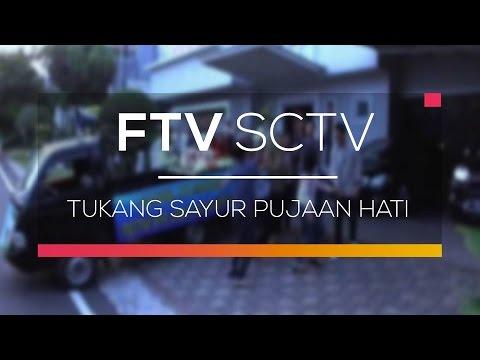 FTV SCTV - Tukang Sayur Pujaan Hati