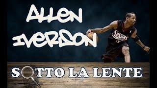 Sotto la lente - Allen Iverson