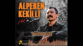 Alperen Kekilli-Türk Kızı (Aşk'a Dair)