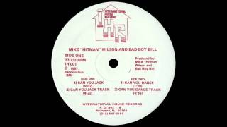 "Mike ""Hitman"" Wilson And Bad Boy Bill - Can You Jack (1987)"