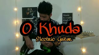 O Khuda || Melodious Romantic Electric Guitar Version || Amaal Malik || Hero Movie