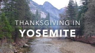 Thanksgiving Weekend in Yosemite 2016