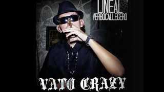 """LineaL """"Vato Crazy"""" - 3 A Quien Le Hago Caso ft. McMack & Weros """"El Locko"""""""
