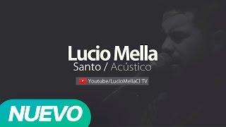 Lucio Mella Jalffin 2015 - Santo (Audio Oficial)