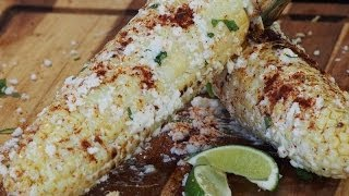 Mexican Style Grilled Corn On The Cob Recipe! (elote)